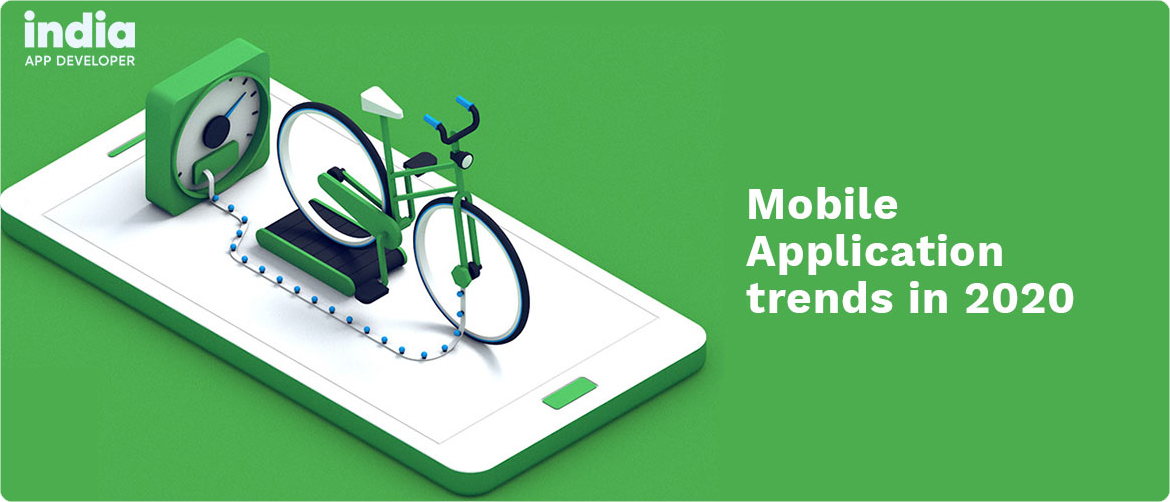Mobile Application Trends That You Need To Watch Out For In 2020