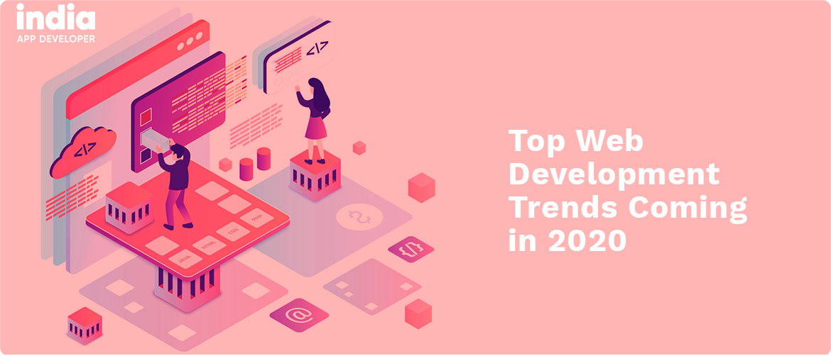 The Latest Trends in Web Application Development for 2020