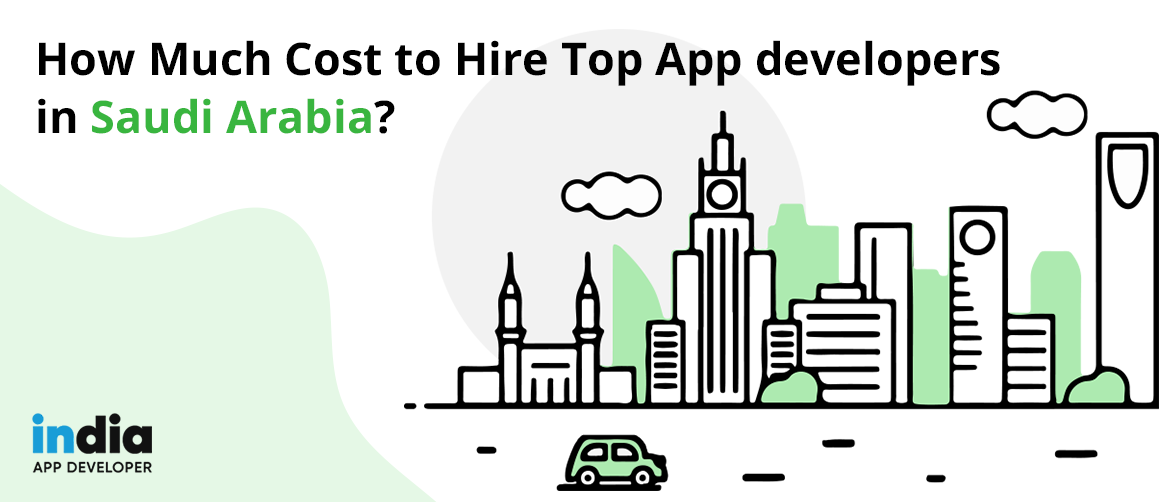 How Much Cost to Hire Top App developers in Saudi Arabia?