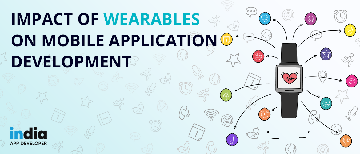 Impact Of Wearables On Mobile Application Development