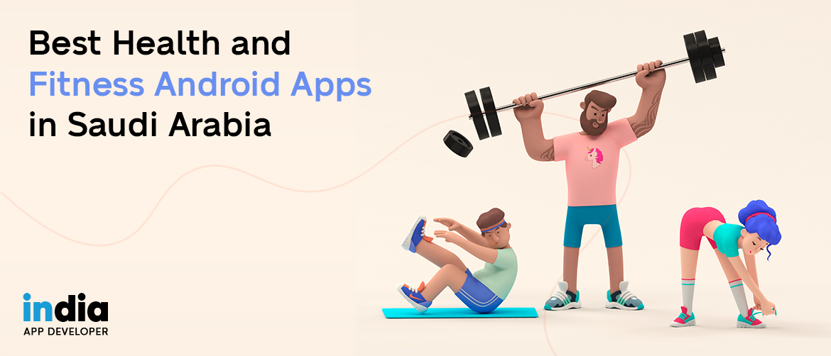Best Health & Fitness Android Apps in Saudi Arabia