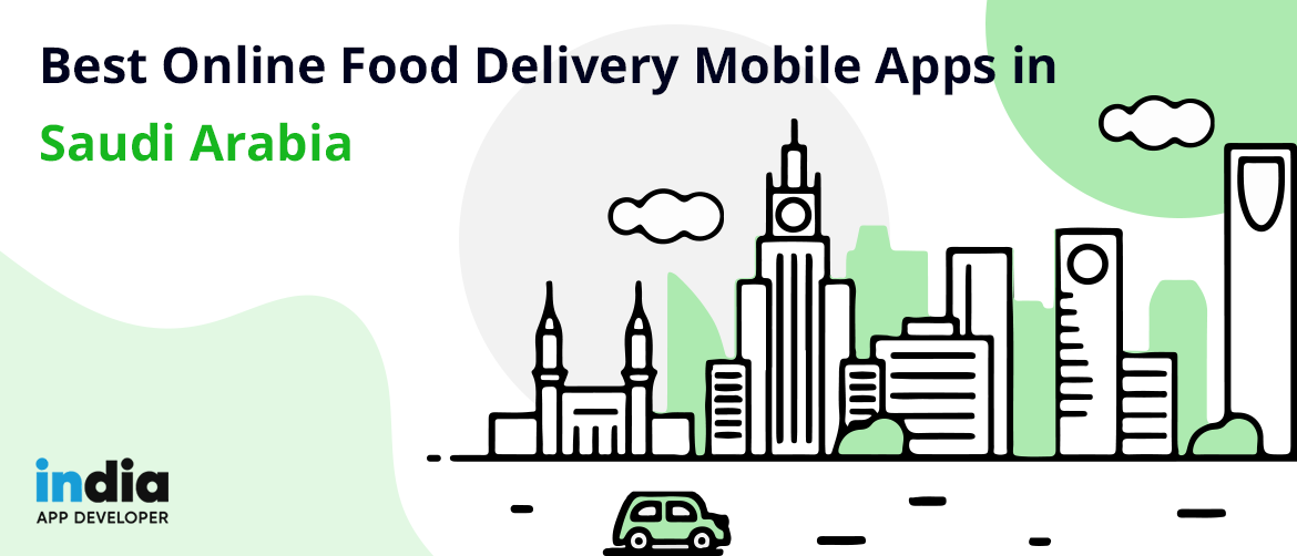 Best Online Food Delivery Mobile Apps in Saudi Arabia
