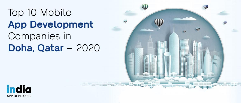 Top 10 Mobile App Development Companies in Doha, Qatar – 2020