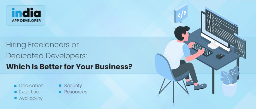 Hiring Freelancers or Dedicated Developers