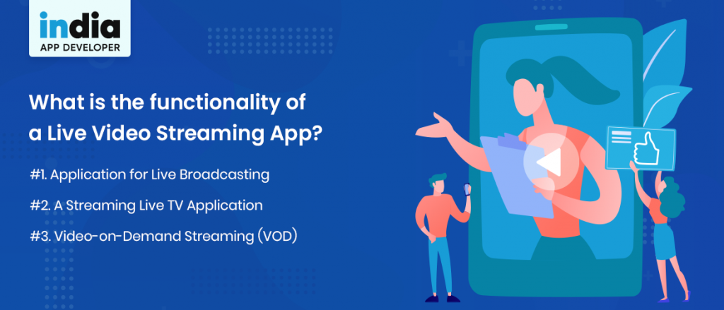 What is the functionality of a Live Video Streaming App?